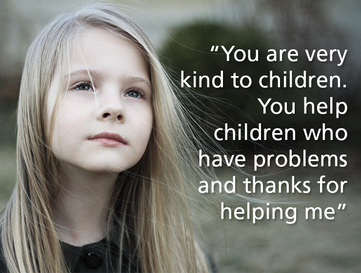 """You are very kind to children"""
